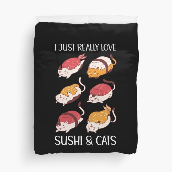I Just Really Love Sushi And Cats Duvet Cover