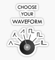 Choose Your Waveform - Black Sticker