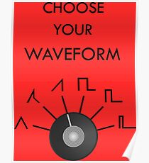 Choose Your Waveform - Black Poster