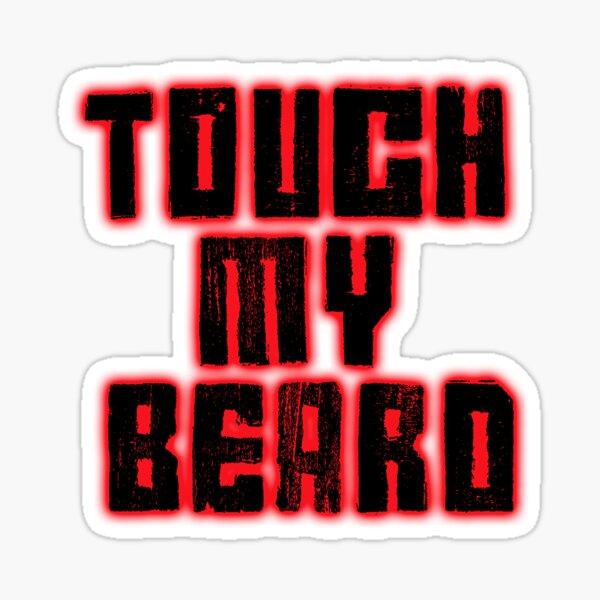 Touch my Beard Sticker