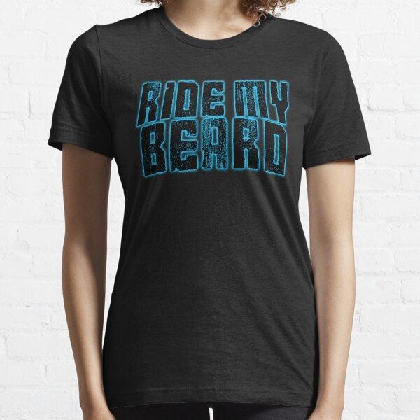 Ride my Beard Essential T-Shirt