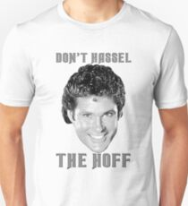 Don't hassel the Hoff Unisex T-Shirt