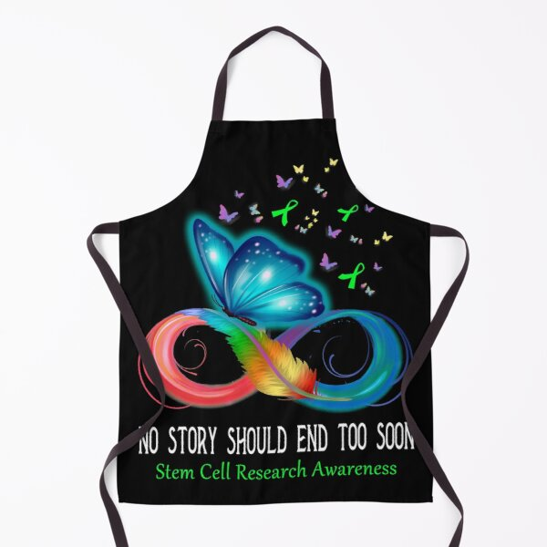 No Story Should End Too Soon Stem Cell Research Awareness Apron
