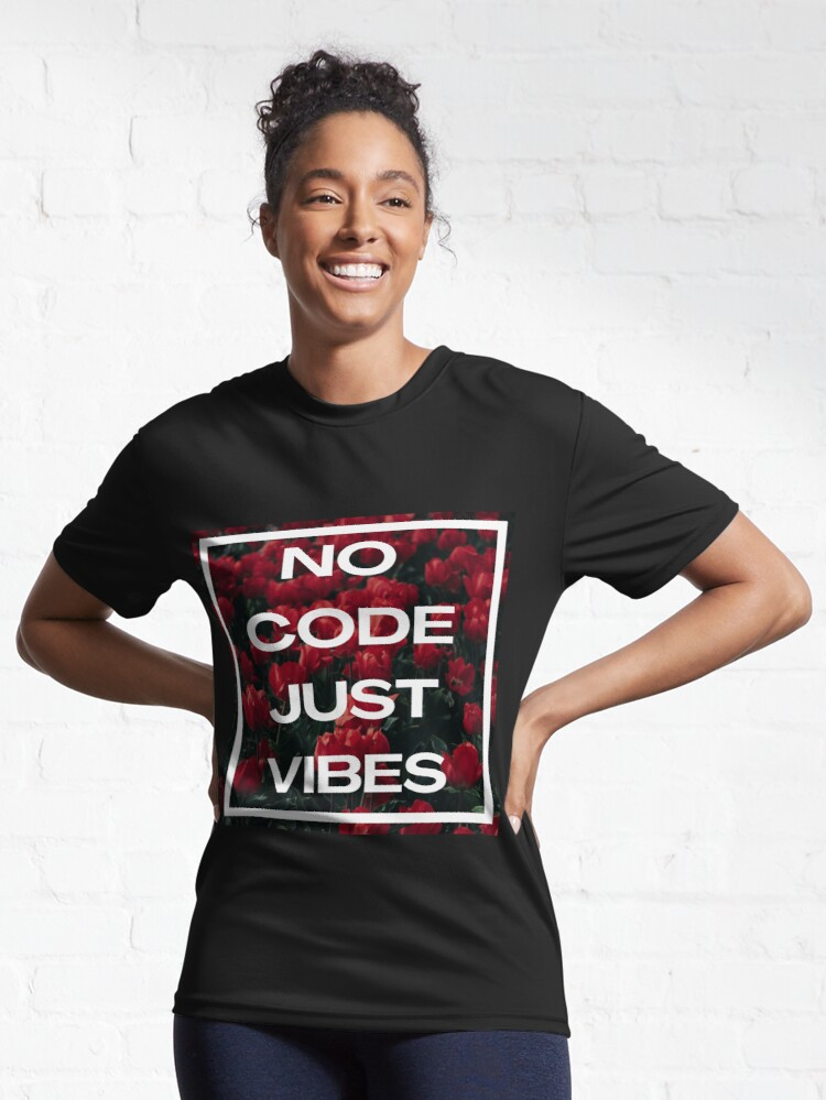 Alternate view of No Code Just Vibes Active T-Shirt