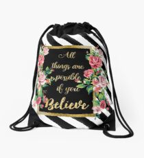 """Modern golden inspirational  quote, """"all things are possible if you believe"""" Drawstring Bag"""