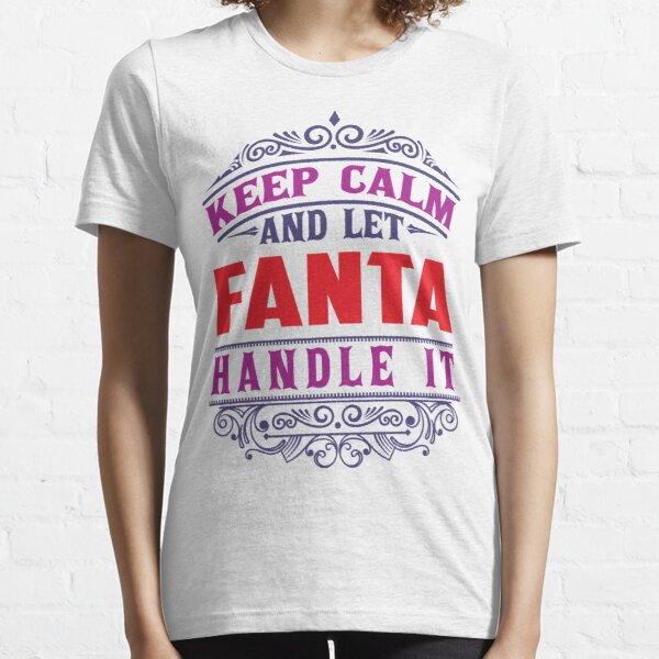 FANTA Name. Keep Calm And Let FANTA Handle It Essential T-Shirt