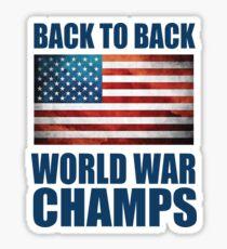 BACK 2 BACK WORLD WAR CHAMPS Sticker