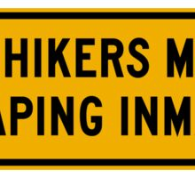 Hitchhikers May Be Escaping Inmates, Road Sign, Oklahoma, USA Sticker