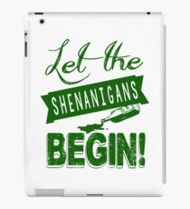 Let The St Paddys Day Shenanigans BEGIN iPad Case/Skin