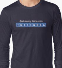 Good morning, that's a nice tnetennba. Long Sleeve T-Shirt