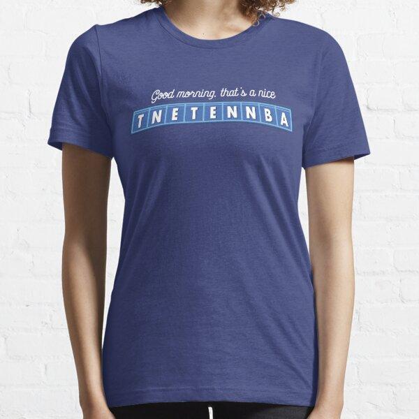 Good morning, that's a nice tnetennba. Essential T-Shirt
