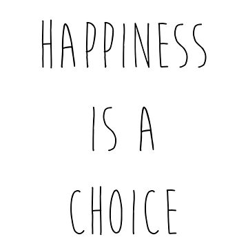Happiness is a choice by gabri3d