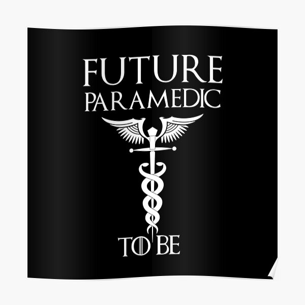 Future paramedic to be- for paramedic student  Poster