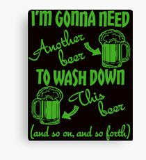 I'm Going To Need Another Beer St Paddys Canvas Print
