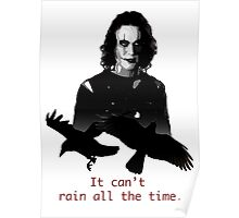 """""""The Crow, Eric Draven. It can't rain all the time."""" T ..."""