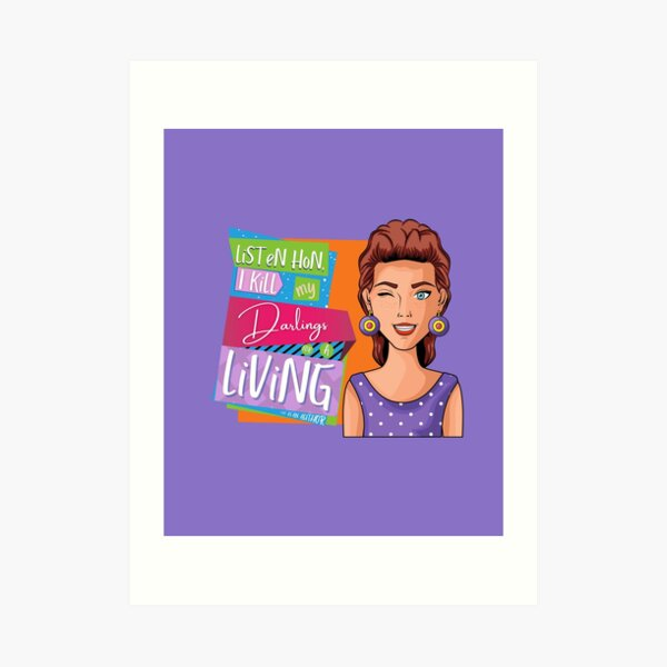 Listen hon, I kill my darlings for a living - It's the life of an author! Art Print