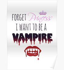 Vergiss Prinzessin, ich möchte ein Vampir sein! Poster