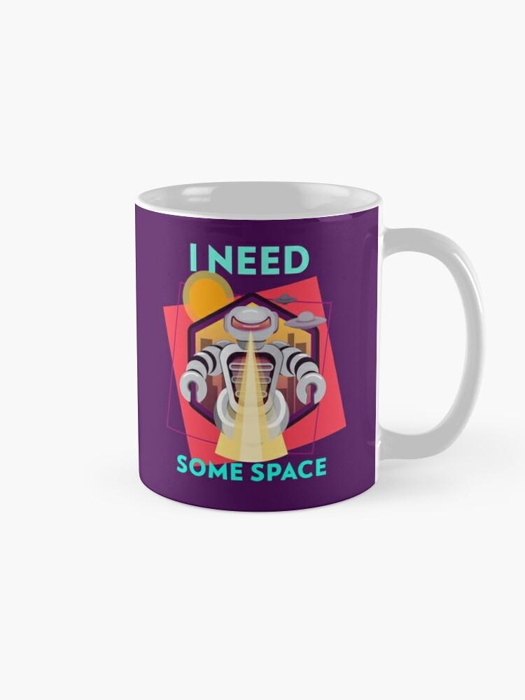 Alternate view of I need some space Mug