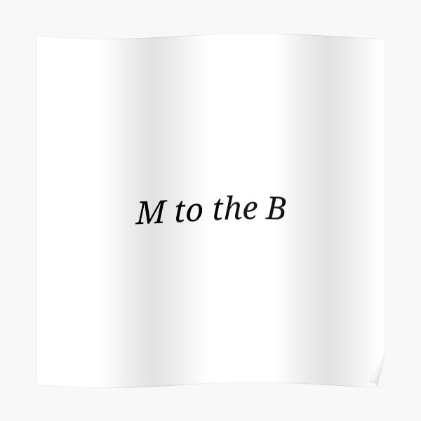 Bella does: M to the B  Poster