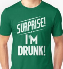 Surprise I'm Drunk St Paddys Day Unisex T-Shirt