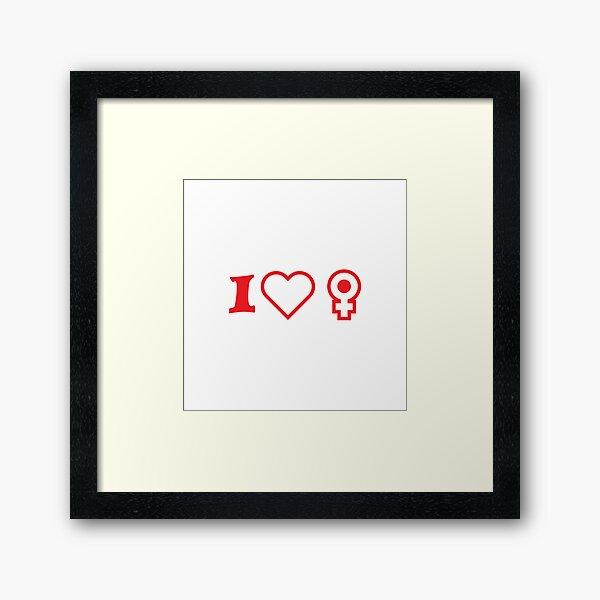 I❤️♀️ I love women Framed Art Print