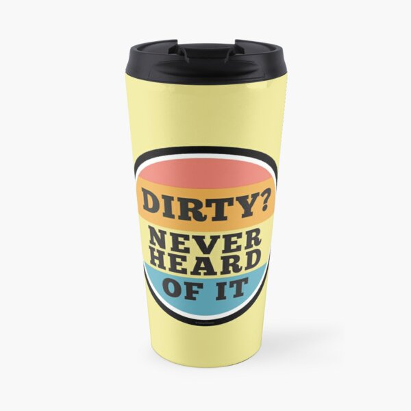 Never Heard Of It Funny Cleaning Humor Cleaning Lady Gifts Travel Mug