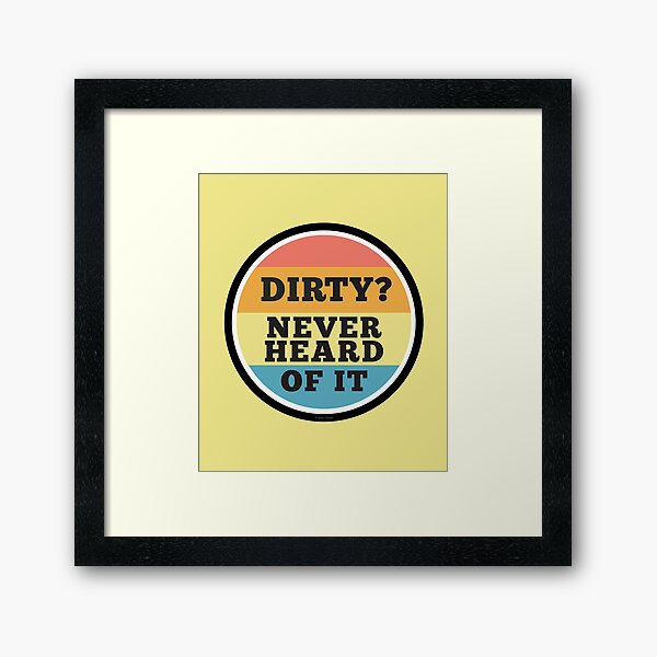 Never Heard Of It Funny Cleaning Humor Cleaning Lady Gifts Framed Art Print