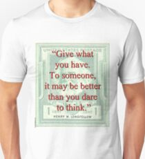Give What You Have - Longfellow Unisex T-Shirt