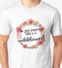 Do You Suppose She's a Wildflower T-Shirt