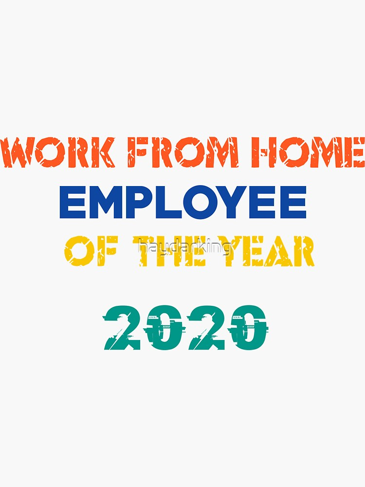 Work From Home Employee Of The Year by haydarking