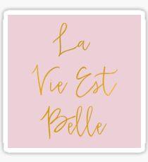 La Vie Est Belle (Pink) Sticker