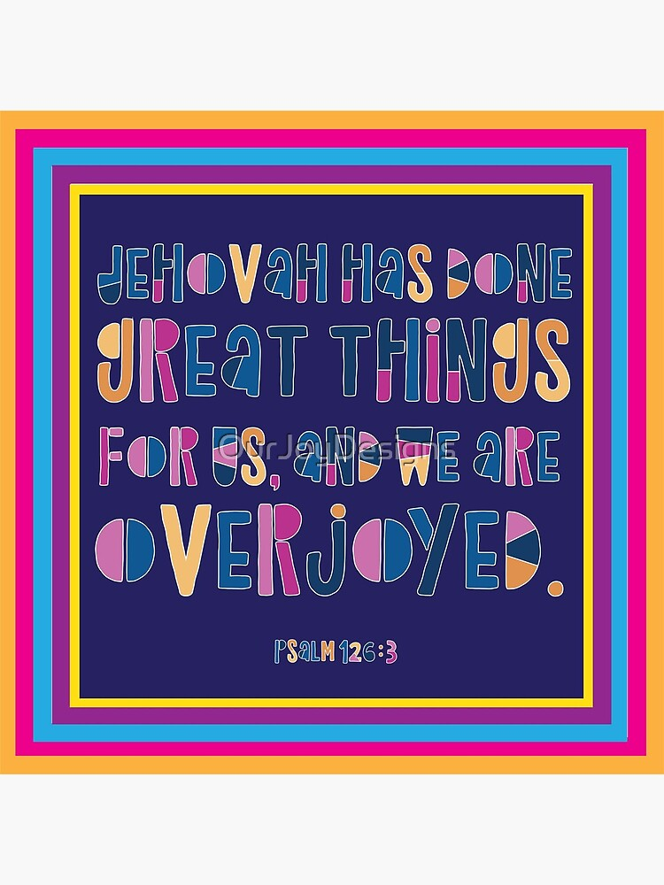 Psalm 126:3 | Jehovah Has Done Great Things For Us by OurJoyDesigns