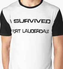 I Survived Fort Lauderdale Graphic T-Shirt