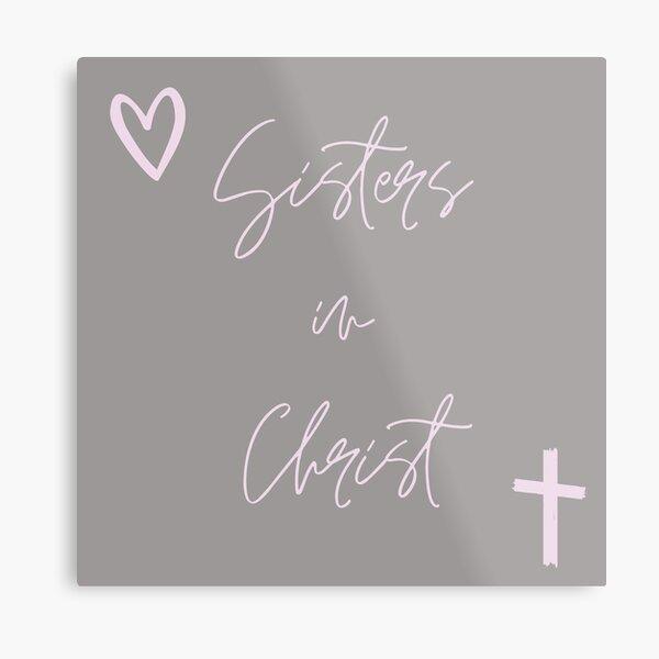 Sisters in Christ Metal Print