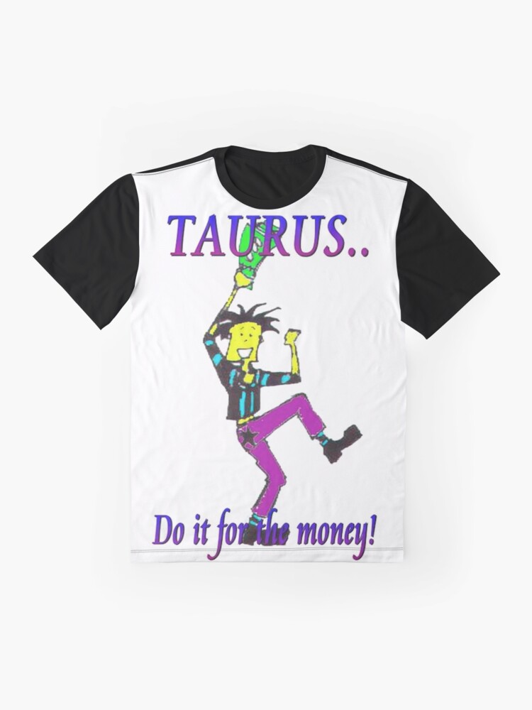 Alternate view of Taurus - do it for the money Graphic T-Shirt