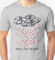 Who'll stop the rain? T-Shirt
