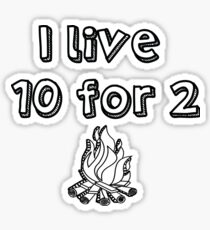 Camp 10 for 2 sticker Sticker