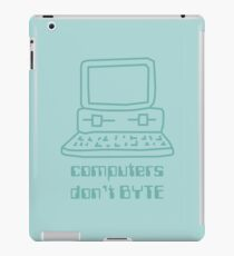 Computers Don't BYTE iPad Case/Skin
