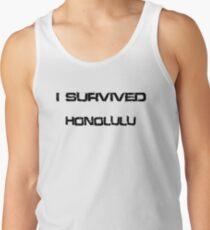 I Survived Honolulu Tank Top