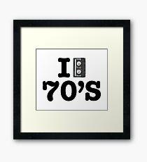 I LOVE THE 70's Framed Print