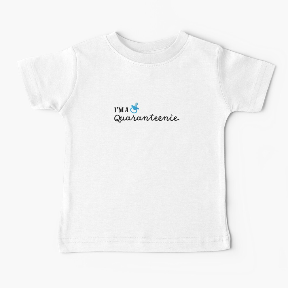 I'm a Quaranteenie (Blue) Baby T-Shirt
