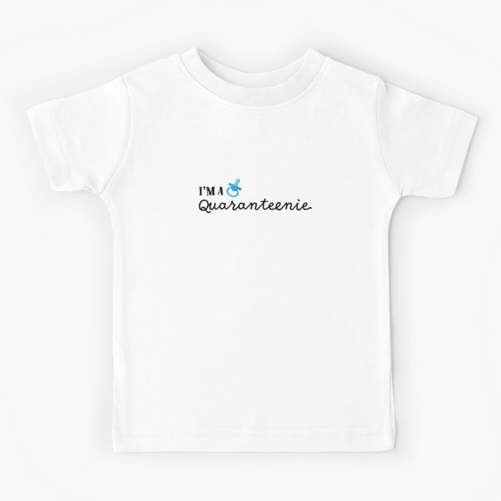 I'm a Quaranteenie (Blue) Kids T-Shirt