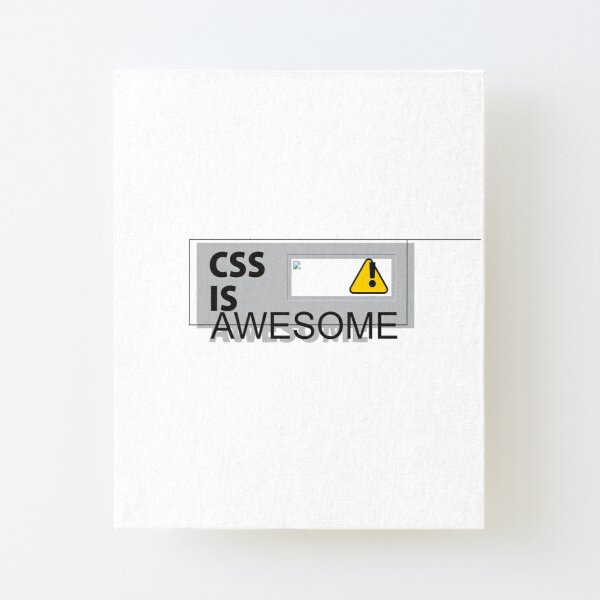 CSS Is Awesome Canvas Mounted Print