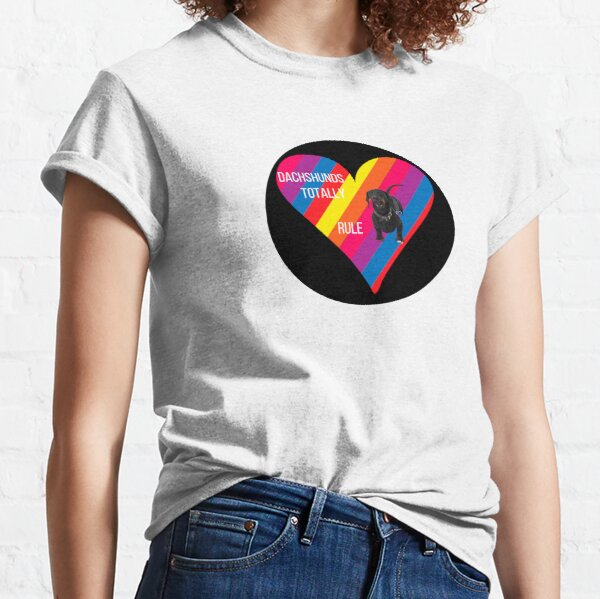 Dachshunds Totally Rule Rainbow Heart Classic T-Shirt