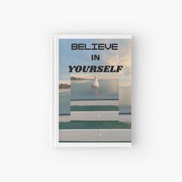 BELIEVE IN YOURSELF Hardcover Journal