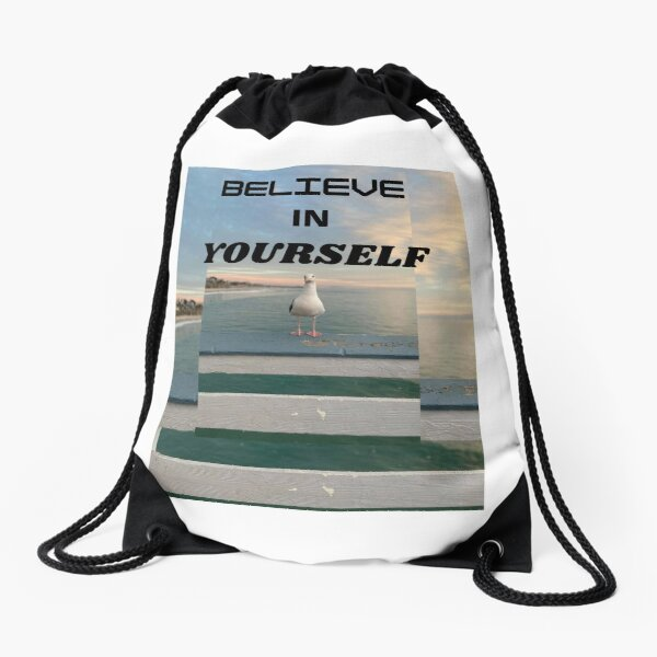 BELIEVE IN YOURSELF Drawstring Bag