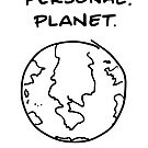 """Your Own. Personal. Planet."" by Kenneth Molnar"
