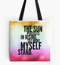 The Sun Persists Tote Bag