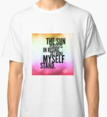 The Sun Persists Classic T-Shirt
