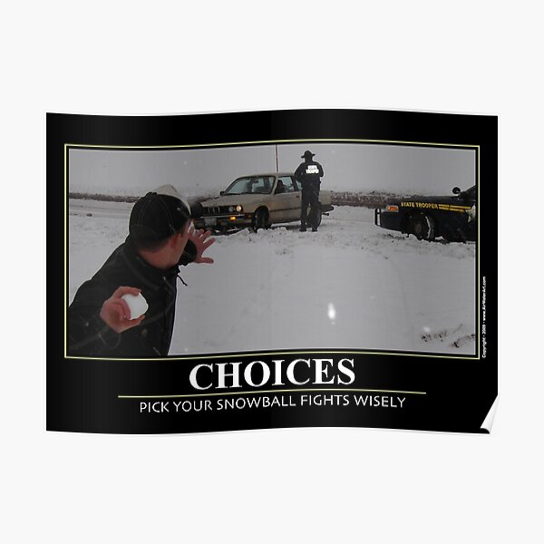 "Motivational : CHOICES ""Pick your snowball fights wisely"" Poster"